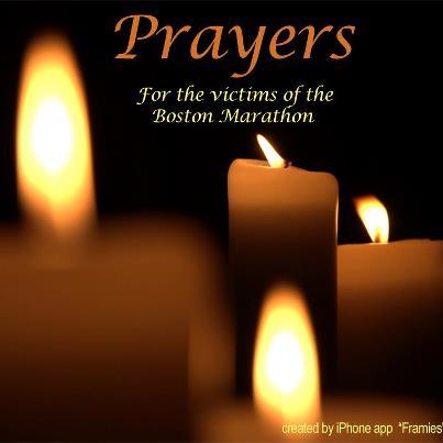 Prayers of Boston Marathon Tragedy 4.15.13